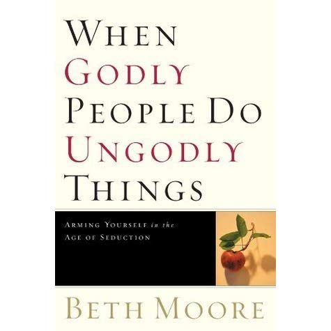 When Godly People Do Ungodly Things by Beth Moore Logo